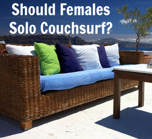 Should Females Solo Couchsurf?