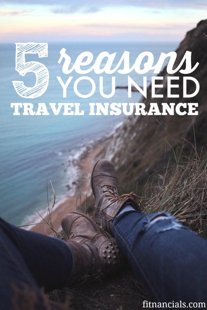5 Reasons You Need Travel Insurance