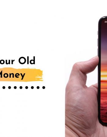 How To Turn Your Old Phone Into Money