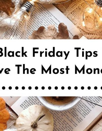 10 Black Friday Tips To Save The Most Money