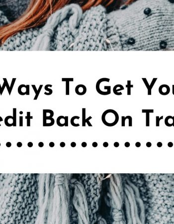 6 Ways To Get Your Credit Back On Track