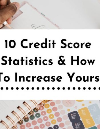 10 Credit Score Statistics & How ToIncrease Yours