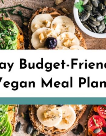 7 Day Budget-Friendly Vegan Meal Plan