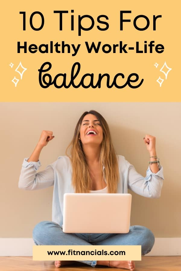 10 Tips For A Better Work-Life Balance (That Actually Work)