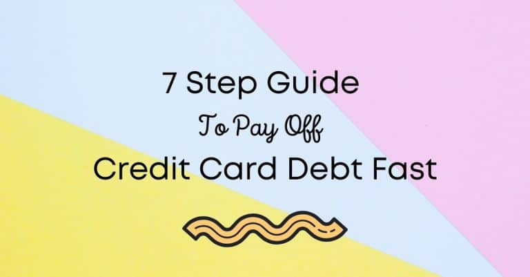 7 Step Guide To Pay Off Credit Card Debt Fast