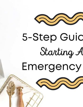 5 Step Guide To Starting An Emergency Fund