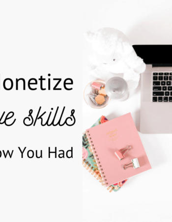 How to Monetize The Creative Skills You Didn't Know You Had