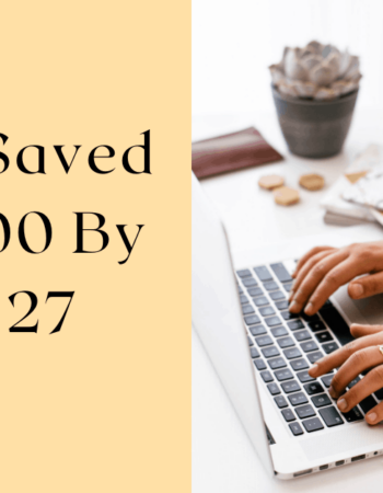 How I Saved $70,000 By Age 27