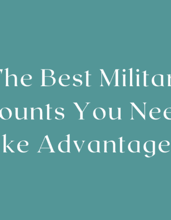 The Best Military Discounts You Need To Take Advantage Of